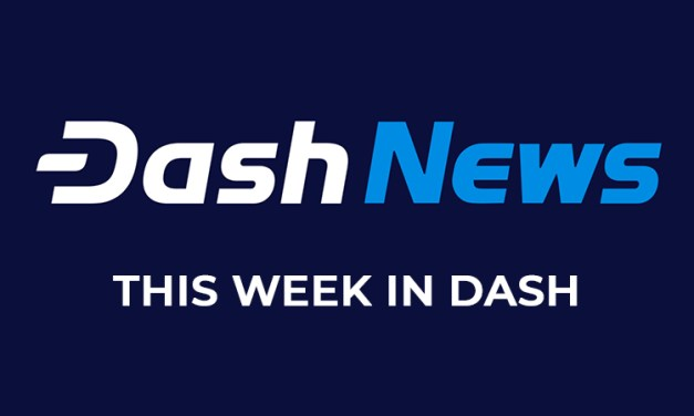 This Week in Dash: March 25th – March 30th