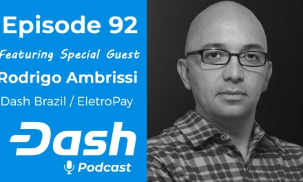 Dash Podcast 92 – Feat. Rodrigo Ambrissi from Dash Brazil