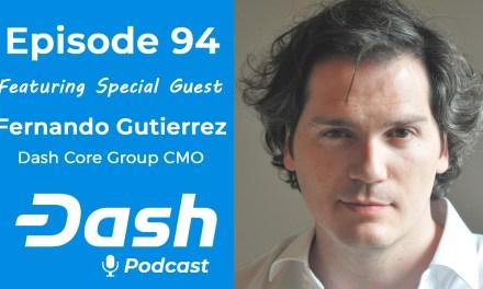 Dash Podcast 94 – Feat. Fernando Gutierrez Dash Core Group CMO