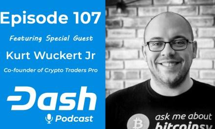 Dash Podcast 107 feat. Kurt Wuckert Jr – Facebook GlobalCoin, US China Trade War, Warren Buffet & Justin Sun