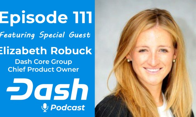 Dash Podcast 111 – Feat. Elizabeth Robuck – Dash Core Group Chief Product Owner