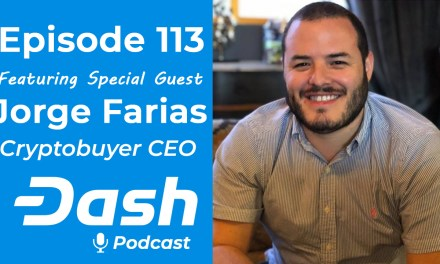 Dash Podcast 113 – Cryptocurrency in Latin America Feat. Jorge Farias, Cryptobuyer CEO