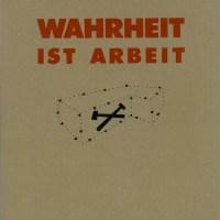 Künstlerbuch | Artists' book: W. Büttner / M. Kippenberger / A. Oehlen: Wahrheit ist Arbeit (Museum Folkwang, Essen 1984)