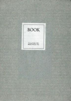 George Brecht, Book 1964/72, Hrsg. Michael Werner, Köln, Aufl. 50 Expl., Abb. S. 4, in: Bücher über Bücher (Neues Museum Weserburg, 13. Dezember 1992 - 14. März 1993)