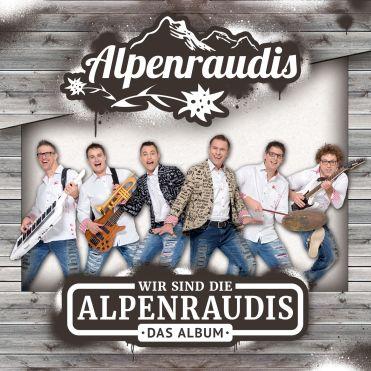 """Aus dem Album """"Wir sind die Alpenraudis - Das Album"""""""