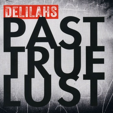 Das neue Album «Past True Lust» Vö: 26.09.2014