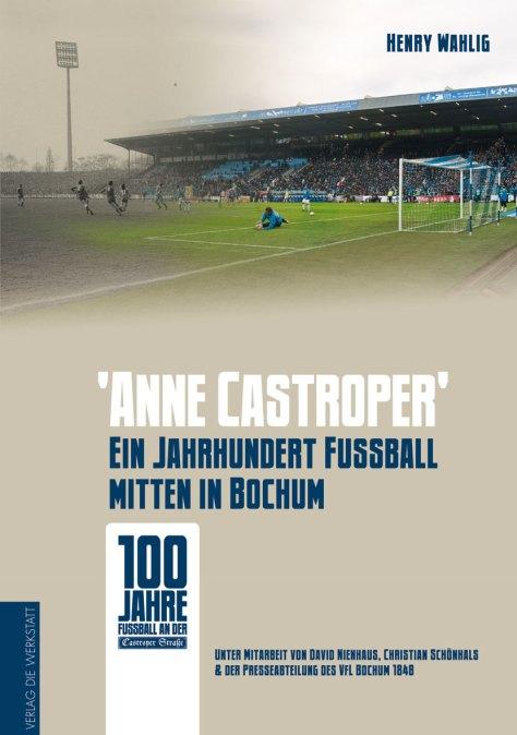"""Das Stadionbuch """"Anne Castroper - ein Jahrhundert Fußball mitten in Bochum"""""""