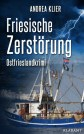 Friesische Zerstörung
