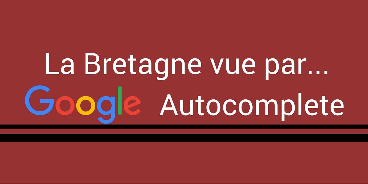 Bretagne vue par Google Autocomplete