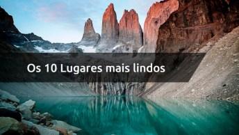 10 Lugares Mais Lindos De Todo Planeta Terra, Vale A Pena Conferir!