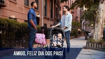 Amigo, Feliz Dia Dos Pais, Te Admiro Muito!