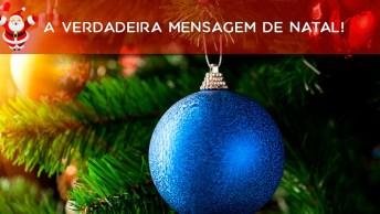 A Verdadeira Mensagem De Natal, Envie Para Todos Amigos Especiais!