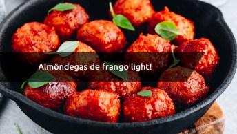 Almôndegas De Frango Light, Uma Combinação De De Gostosura Com Dieta!