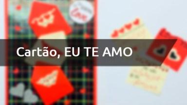 Artesanato De Cartão Para O Dia Dos Namorados, Com Decoração De Recadinhos!