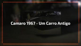 Camaro 1967 - Um Carro Antigo Que Arranca Muitos Suspiros Ainda!