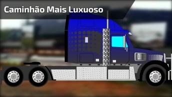 Caminhão Mais Luxuoso Do Brasil, Não Tem Para Ninguém Hein!