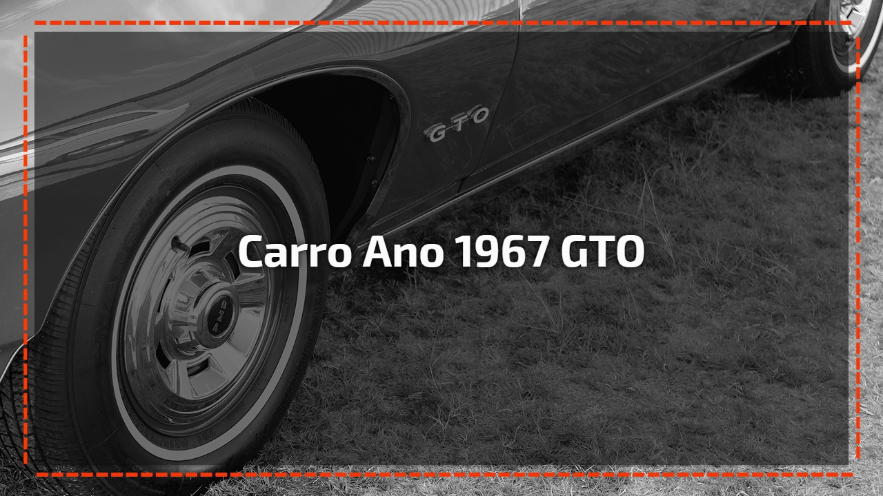 Carro ano 1967 GTO