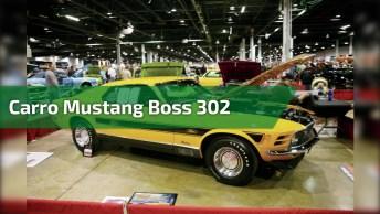 Carro Mustang Boss 302 - Um Carro Autêntico E Que Você Vai Amar!
