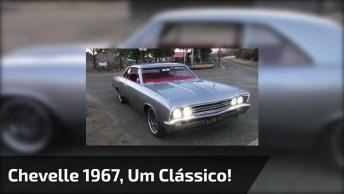 Chevelle 1967 - Um Carro Que Chama A Atenção Por Onde Passa Até Nos Dias De Hoje