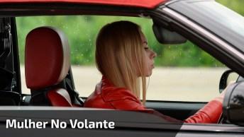 Mulher No Volante Não É Mais Perigo Constante, Veja Que Mulher Radical!