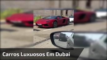 Rolê Em Dubai, Veja Os Carros Que Ficam Estacionados Por Lá!