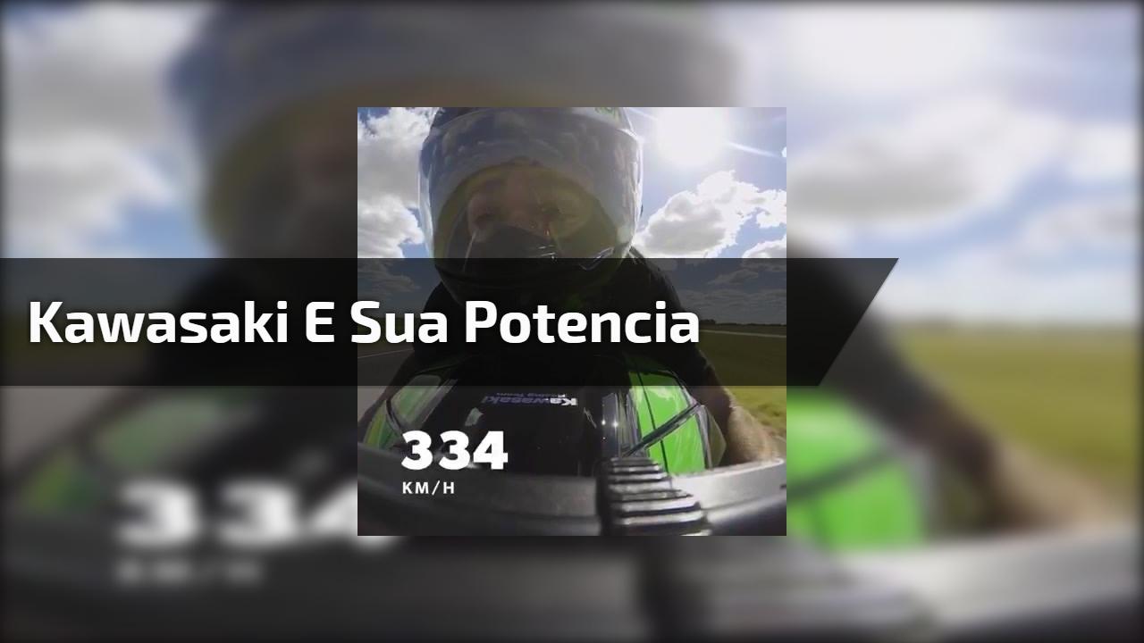 Kawasaki e sua potencia