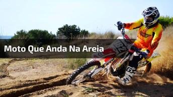 Moto Que Anda Na Areia, Por Cima Da Água, Ela É Demais, Muito Radical!