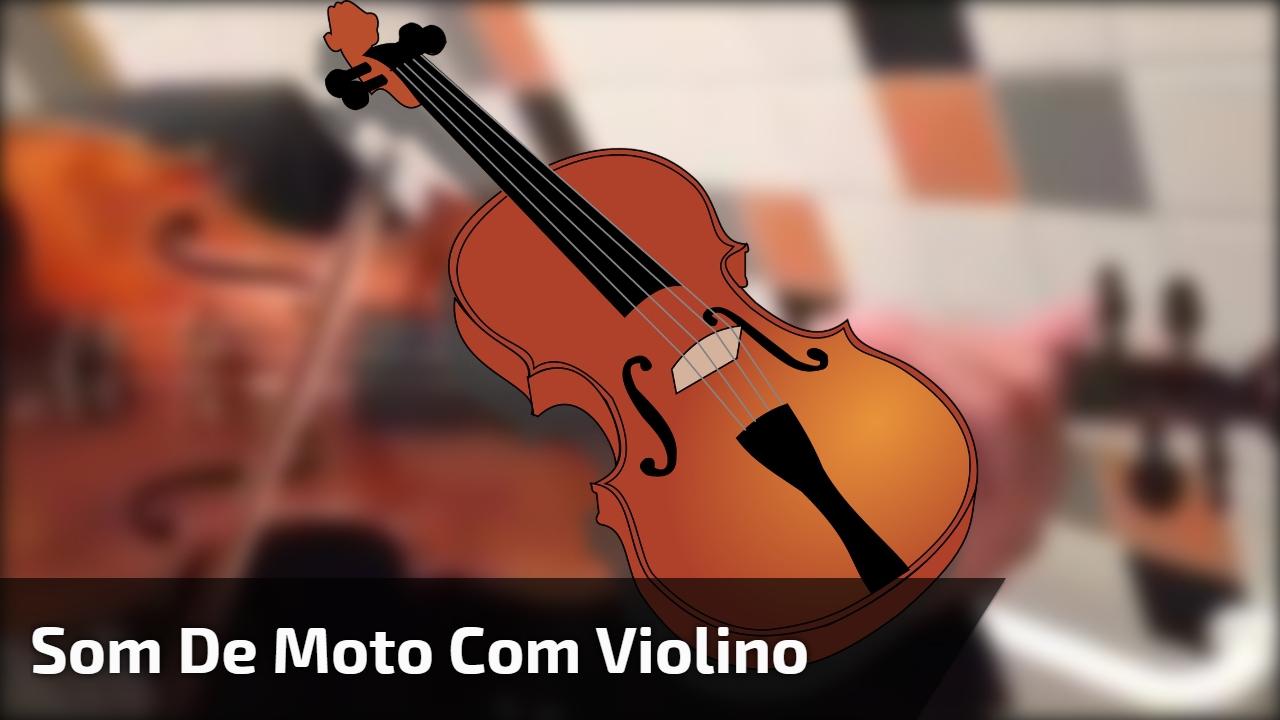Som de moto com violino