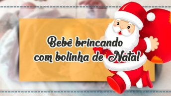 Bebê Brincando Com Bolinha De Natal, Feliz Natal A Todos!