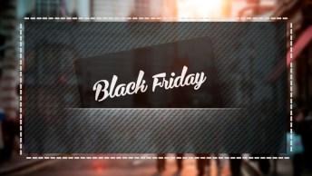 Black Friday 2018 - As Melhores Ofertas E Promoções Da Black Friday!