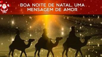Boa Noite De Natal, Uma Mensagem De Amor Para Compartilhar!