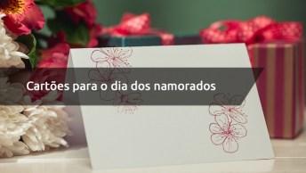 Cartões Para O Dia Dos Namorados - Escolha Oque Mais Irá Agradar Seu Amor!