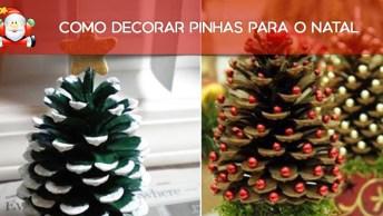 Como Decorar Pinhas Para Deixar Seu Natal Lindo, Confira!