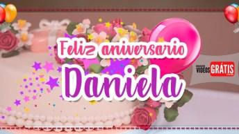 Daniela… Feliz Aniversário - Mensagem De Aniversário Personalizada!