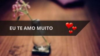 Declaração De Amor Para Whatsapp, Com Frase No Final 'Eu Te Amo Muito'!
