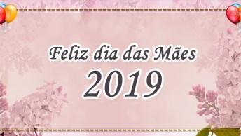 Dia Das Mães 2019 - Que Seu Dia Das Mães Em 2019 Seja Maravilhoso!