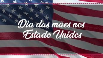 Dia Das Mães Nos Estado Unidos - Você Sabia Que Lá Começou Antes Do Brasil?