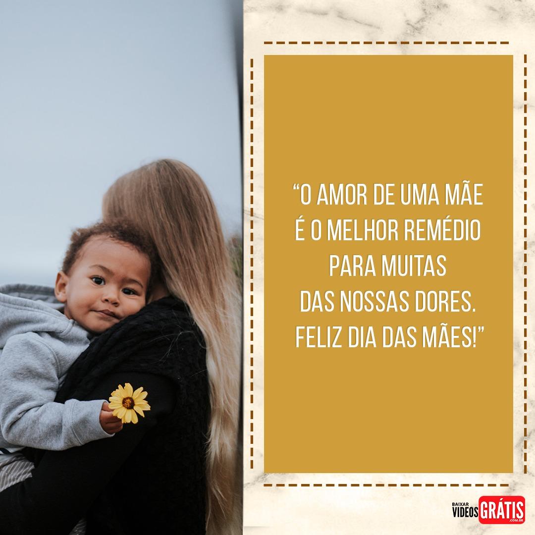 Mensagem para feliz dia das mães 2019, o amor de uma mãe!
