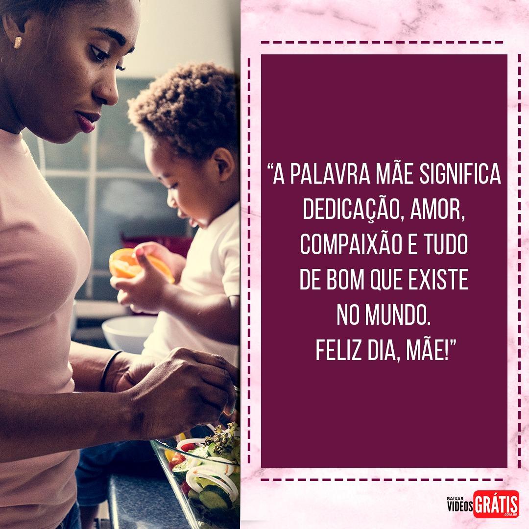 Mensagem dia das mães 2019, o que a palavra mãe significa