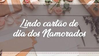Dia Dos Namorados É Melhor Com Cartão Artesanal, Aprenda A Fazer Um!