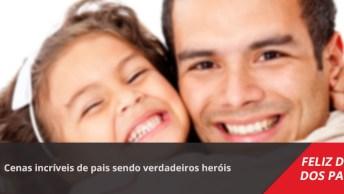 Dia Dos Pais, Aqueles Que Tem Extinto De Super Herói, Confira!
