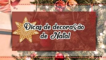 Dicas De Decoração De Natal - Uma Data Especial Merece Decoração Especial!