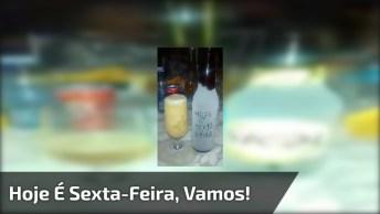 Hoje É Sexta-Feira, Bora Chamar Os Amigos Pra Tomar Aquela Cerveja Bem Gelada!