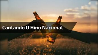 Marque Seu Amigos Que Sabe Cantar Direitinho O Hino Nacional!