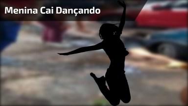 Menina Cai No Bueiro Dançando, Se For Beber, Não Dance Na Rua Kkk!