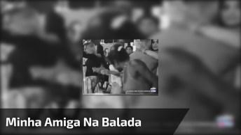 Video De Bêbado - Minha Amiga Na Balada E Percebe Que Tem Alguém Filmando!