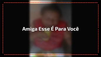Vídeo Para Amigas Que Adoram Beber, E Não Se Cansam Nunca, Kkk!