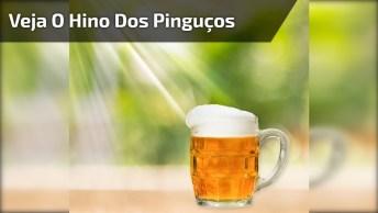 Você Já Ouviu Oi Hino Do Clube Dos Pinguços Assumidos Do Brasil? Escute Essa!