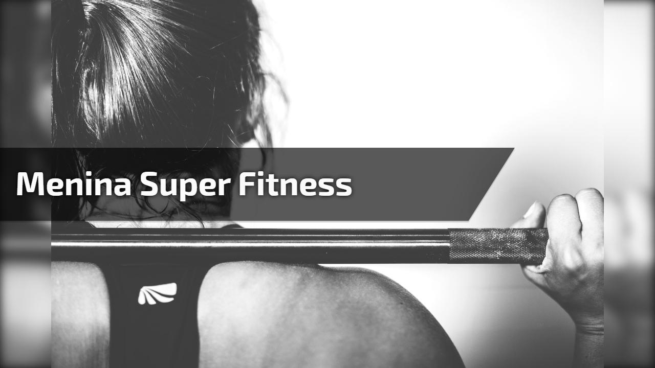 Menina super fitness