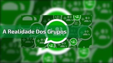 A Realidade Dos Grupos Do Whatsapp, Quem Concorda, Compartilhe!